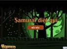 Game Samurai hủy diệt