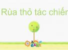 Game Rùa Thỏ tác chiến